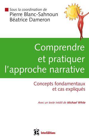 Téléchargez le livre :  Comprendre et pratiquer l'approche narrative
