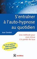 Télécharger le livre :  S'entraîner à l'auto-hypnose au quotidien