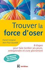 Télécharger cet ebook : Trouver la force d'oser - 2e éd.