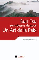 Télécharger le livre :  Sun Tsu sens dessus dessous, un Art de la Paix