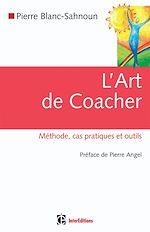 Télécharger le livre :  L'art de coacher - 2e éd.