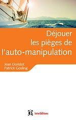 Télécharger le livre :  Déjouer les pièges de l'auto-manipulation