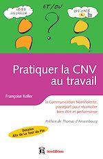 Télécharger le livre :  Pratiquer la CNV au travail