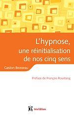 Télécharger le livre :  L'hypnose, une réinitialisation de nos cinq sens