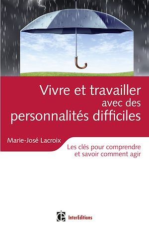 Téléchargez le livre :  Vivre et travailler avec des personnalités difficiles