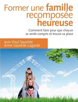 Téléchargez le livre :  Former une famille recomposée heureuse - 2e éd.
