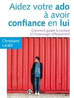 Télécharger le livre :  Aidez votre ado à avoir confiance en lui