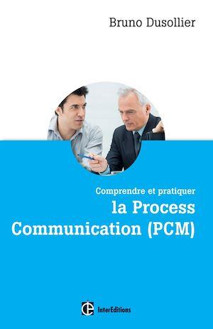 Téléchargez le livre :  Comprendre et pratiquer la Process Communication (PCM)