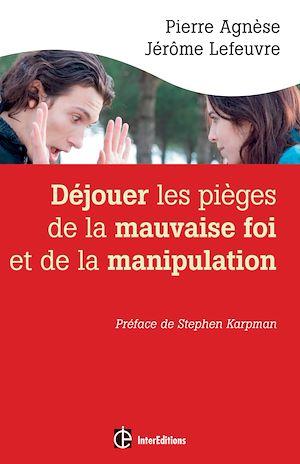 Téléchargez le livre :  Déjouer les pièges de la manipulation et de la mauvaise foi - 2e éd.