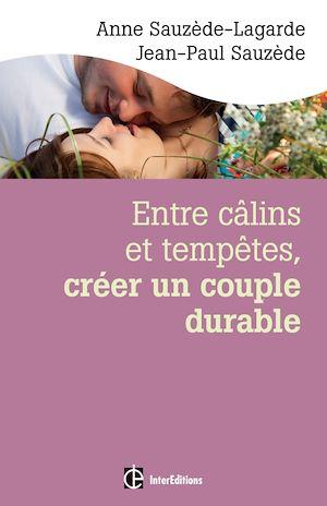 Téléchargez le livre :  Entre câlins et tempêtes, créer un couple durable - 2e éd.