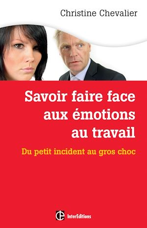Téléchargez le livre :  Savoir faire face aux émotions au travail. 2e éd.