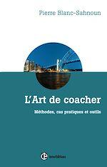 Télécharger le livre :  L'art de coacher - 3e éd