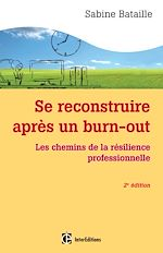 Télécharger le livre :  Se reconstruire après un burn-out - 2e éd.