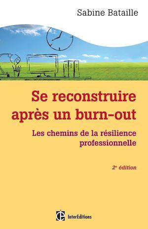 Téléchargez le livre :  Se reconstruire après un burn-out - 2e éd.