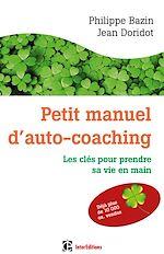 Télécharger le livre :  Petit manuel d'auto-coaching - 3e éd.