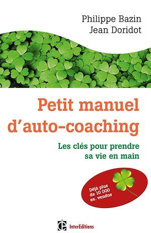 Téléchargez le livre :  Petit manuel d'auto-coaching - 3e éd.