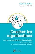 Télécharger le livre :  Coacher les organisations - 2e éd.