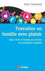 Télécharger le livre :  Travailler en famille avec plaisir