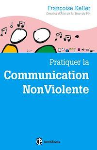 Télécharger le livre : Pratiquer la Communication NonViolente
