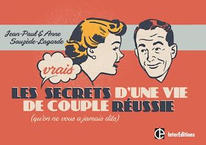 Téléchargez le livre :  Les Vrais Secrets d'une Vie de Couple Réussie