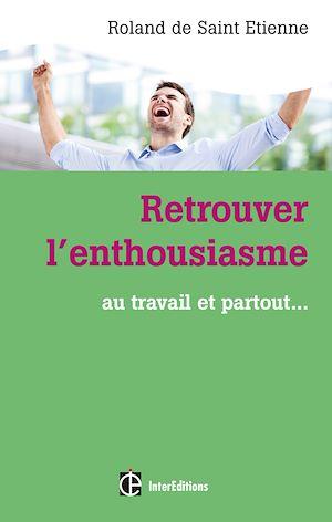 Téléchargez le livre :  Retrouver l'enthousiasme