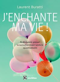 Télécharger le livre : J'enchante ma vie !