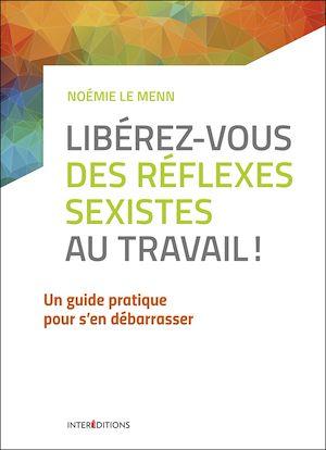 Téléchargez le livre :  Libérez-vous des réflexes sexistes au travail !