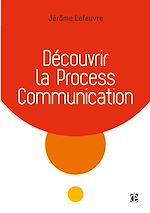 Télécharger le livre :  Découvrir la Process Communication - 3e éd.