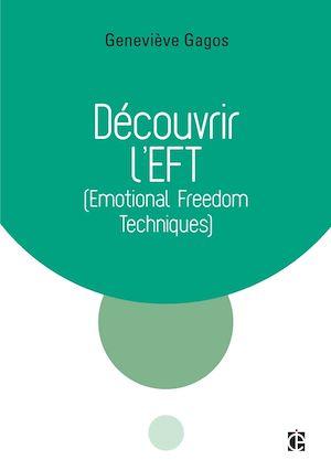 Téléchargez le livre :  Découvrir l'EFT (Emotional Freedom Techniques)