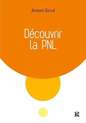 Téléchargez le livre :  Découvrir la PNL
