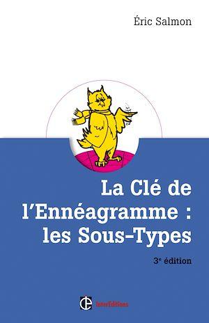 Téléchargez le livre :  La Clé de l'Ennéagramme : les Sous-types - 3e éd.