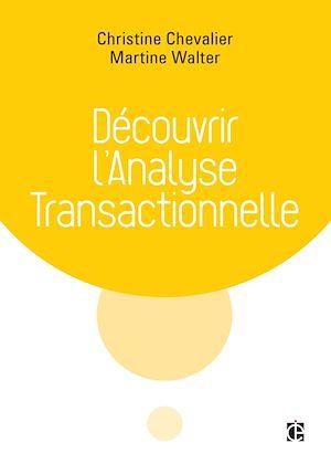 Téléchargez le livre :  Découvrir l'analyse transactionnelle (AT)