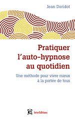 Télécharger le livre :  Pratiquer l'auto-hypnose au quotidien - 2e éd.