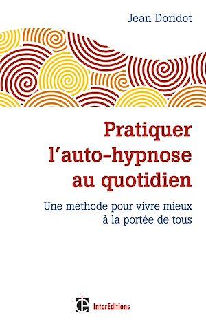 Téléchargez le livre :  Pratiquer l'auto-hypnose au quotidien - 2e éd.