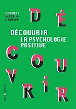 Télécharger le livre :  Découvrir la psychologie positive