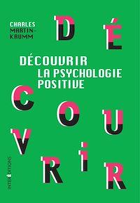 Découvrir la psychologie positive