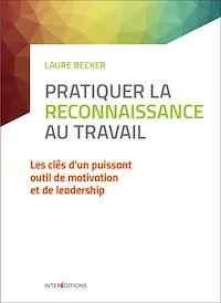 Télécharger le livre : Pratiquer l'art de la reconnaissance au travail - 2e éd.