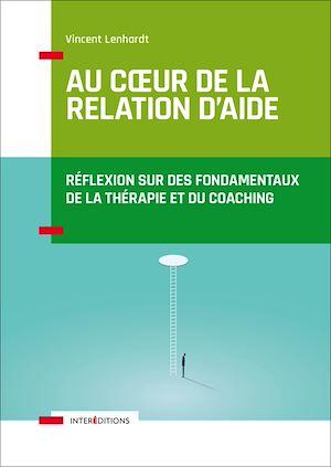Téléchargez le livre :  Au coeur de la relation d'aide - 2e éd