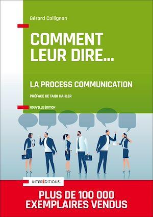 Téléchargez le livre :  Comment leur dire... La Process Communication - 3e éd.