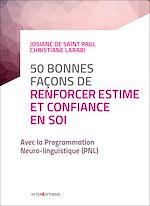 Télécharger le livre :  50 bonnes façons de renforcer estime et confiance en soi - 2e éd.