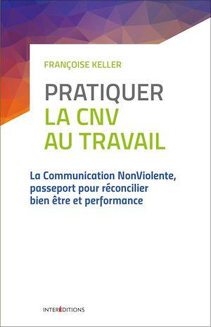 Téléchargez le livre :  Pratiquer la CNV au travail - 2e éd.
