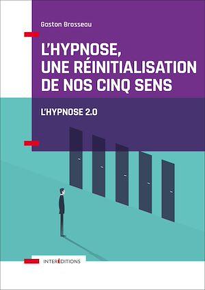 Téléchargez le livre :  L'hypnose, une réinitialisation de nos cinq sens - 2ed.