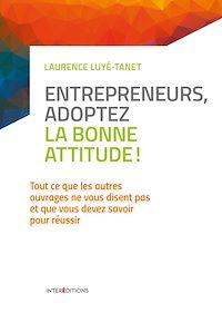 Télécharger le livre : Entrepreneurs, adoptez la bonne attitude !