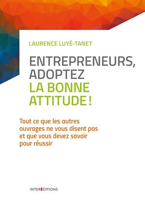 Téléchargez le livre :  Entrepreneurs, adoptez la bonne attitude !