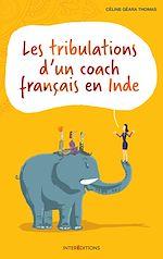 Télécharger le livre :  Les tribulations d'un coach français en Inde