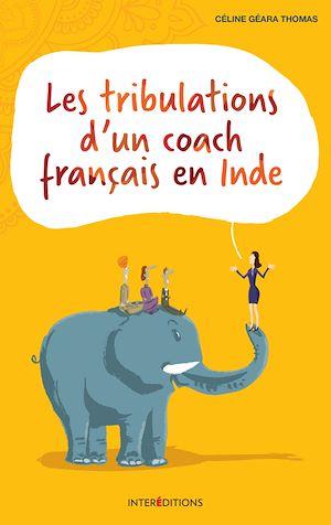 Téléchargez le livre :  Les tribulations d'un coach français en Inde