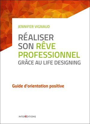 Téléchargez le livre :  Réaliser son rêve professionnel grâce au Life Designing