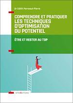 Télécharger le livre :  Comprendre et pratiquer les Techniques d'Optimisation du Potentiel - 3e éd.