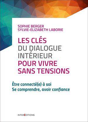 Téléchargez le livre :  Les clés du dialogue intérieur pour vivre sans tensions