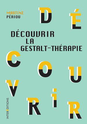 Téléchargez le livre :  Découvrir la Gestalt-thérapie - 2e éd.